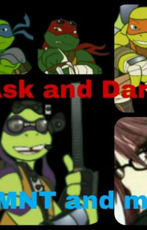ask/dare TMNT and me by Donnie_fangirl