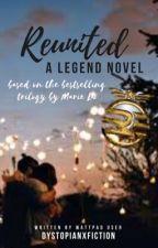 Reunited: A Legend Novel | ✓ (#Wattys2014)  by dystopianxfiction