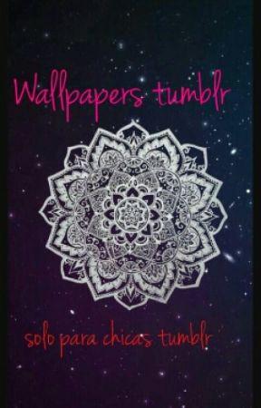 wallpaper tumblr(los mas bonitos) by Sjunior1486