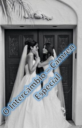 O intercâmbio - Camren - Especial by cabello97jauregui96