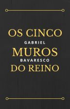 Os Cinco muros do Reino by bagrielbava