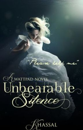 Unbearable Silence (completed) by khassal