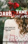 Dare to Tame the Untamed (COMPLETED) cover