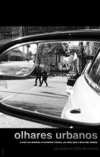 Olhares Urbanos, de LuizRolimdeMoura