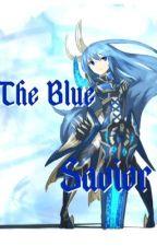 The Blue Savior {SAO fanfiction} by AnnabethTardis