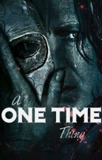 A one time thing {Severus Snape} by -NeverGiveUp-