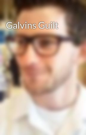 Galvins Guilt by EricX2