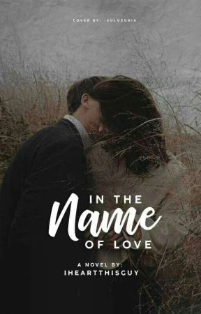 In The Name Of Love by IHeartThisGuy