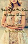 Girl In The Golden Dress {Suicide Squad} cover