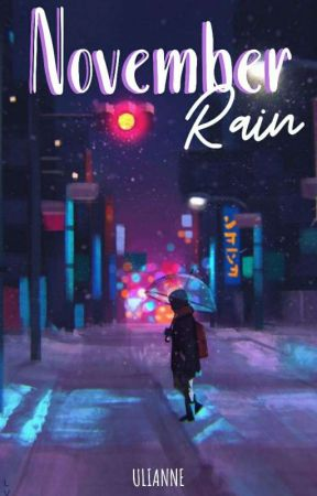 NOVEMBER RAIN (COMPLETE) by uli3anne89