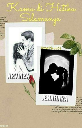 Kamu di Hatiku Selamanya by AmaThor03