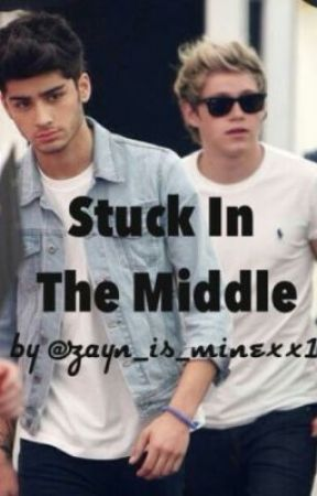 Stuck In The Middle//zayn and niall by zayn_is_minexx1