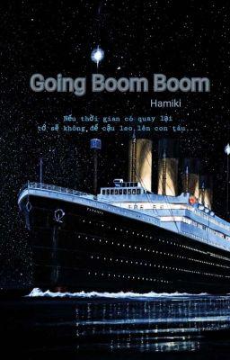 Đọc truyện [SEVENTEEN-Fanfic]-GOING BOOM BOOM (Hoàn)