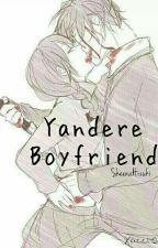 Yandere Boyfriend by SugaSkye