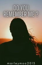 Do You Remember Me ? (currently editing) by marleymoo2013
