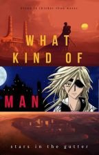 What Kind of Man by StarsInTheGutter