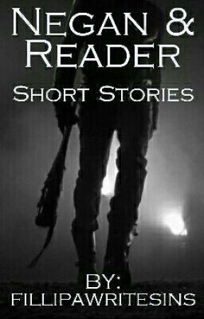 Negan & Reader Short Stories by fillipawritesins