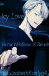 Icy Love~Victor Nikiforov x Reader cover