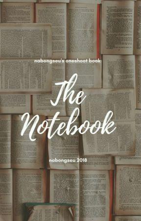 The Notebook - Kumpulan ONESHOOT- by nabproject