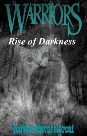 Warriors- Rise of Darkness by icebreathwarriorcat