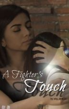 A FIGHTER'S TOUCH (A RaStro Story)_COMPLETED by ajldlkbv20