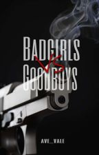 Bad Girls Vs. Good Boys [ ON GOING ] by ave_vale