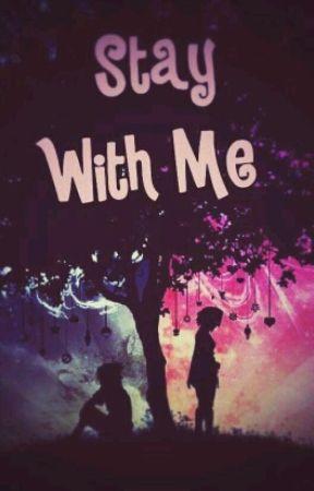 Stay With Me /Временно Спряна/ by -gimme_faith-