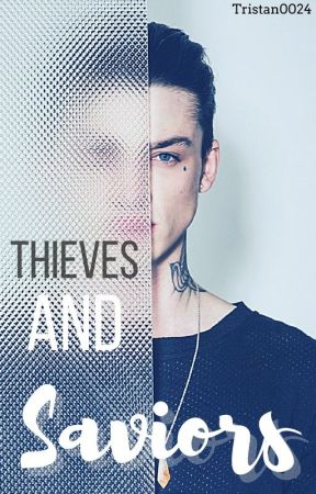 Thieves and SAVIORS by Tristan24Magcon