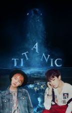 Titanic ~Yoonmin ( Completed ) by jamlessfan95