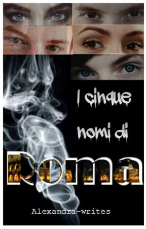 I cinque nomi di Roma  by Alexandra-writes