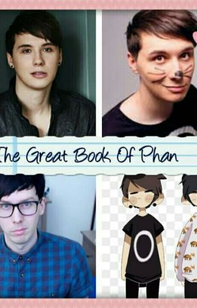 The Great Book Of Phan by bumblebee180965