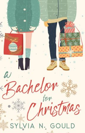 A Bachelor For Christmas by sylviaNgould