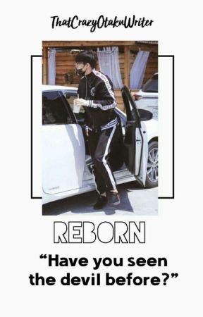 Reborn by ThatCrazyOtakuWriter
