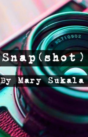 Snap(shot): A Collection of Poems by so-very-mary