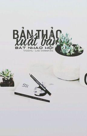 Bản Thảo - Xuất Bản   by BatNhaoHoi_BNH