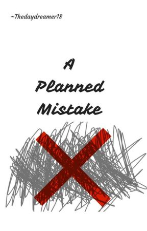 A planned mistake. by thedaydreamer18