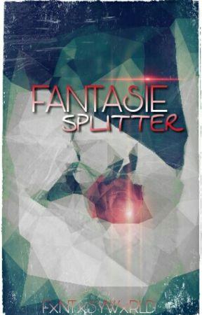 Fantasie Splitter {Kurzgeschichten}  by FxNTxSYWxRLD