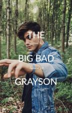 The Big Bad Grayson || Completed by lumere_02