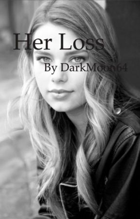 Her Loss by DarkMoon64