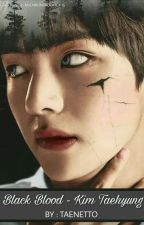 BLACK BLOOD - KIM TAEHYUNG (ongoing) by Taenetto