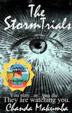 The Storm Trials {ON HOLD FOR REVISION AND EDITING} by lawi360
