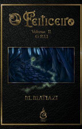 O Feiticeiro - Vol II - O Rei (Primeiros Capítulos) by MMatiazi