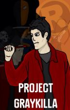 Project Graykilla by BandaidForMyBooBoo