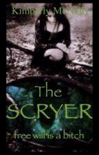 SCRYER  ✔️ by VeroniqueLeNoir