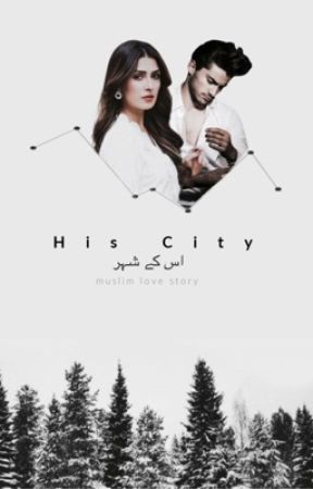 His City ( اس کے شہر) ✓ by lTheDreamerl