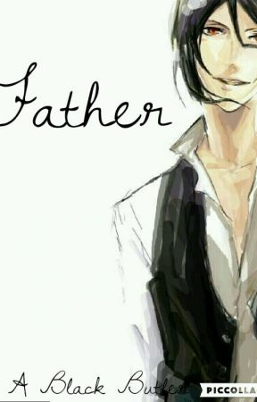 Father{A Black Butler AU} by BlissLeTrash