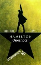 Hamilton One-Shots by Wizardwriter101