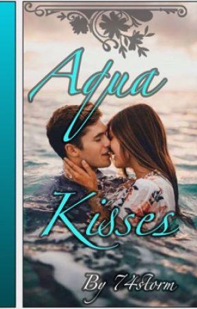 Aqua Kisses (Completed) by 74storm