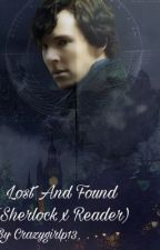 Lost and Found (Sherlock x Reader) by CrazygirlP13