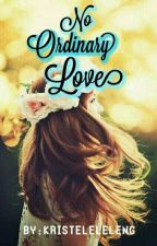 No Ordinary Love by Kristeleleleng